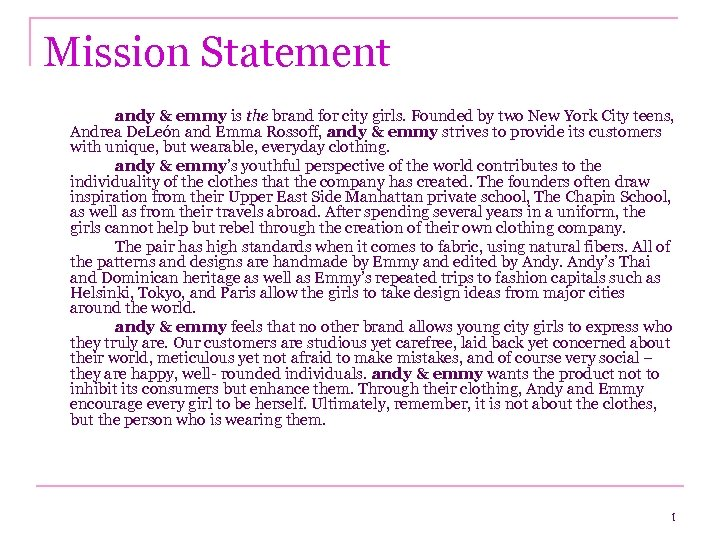 Mission Statement andy & emmy is the brand for city girls. Founded by two