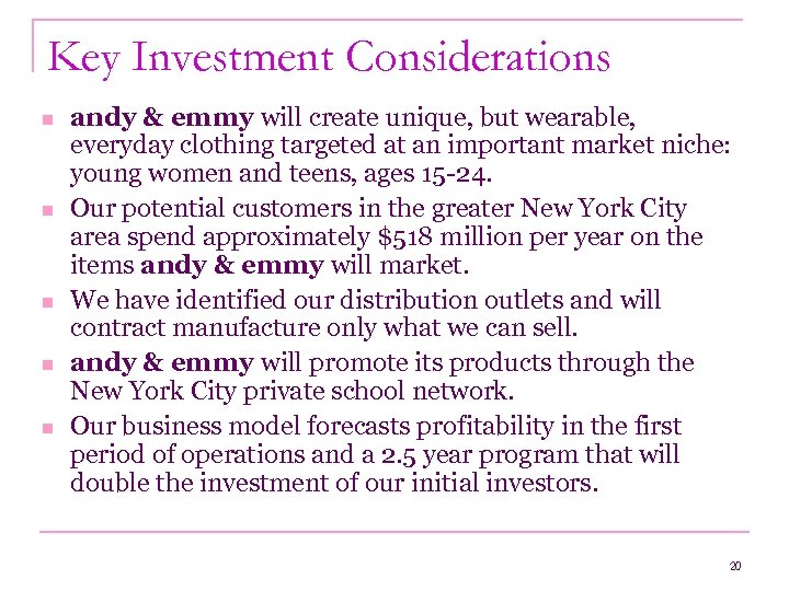 Key Investment Considerations n n n andy & emmy will create unique, but wearable,