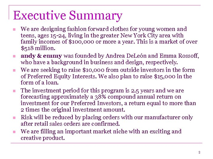 Executive Summary n n n We are designing fashion forward clothes for young women