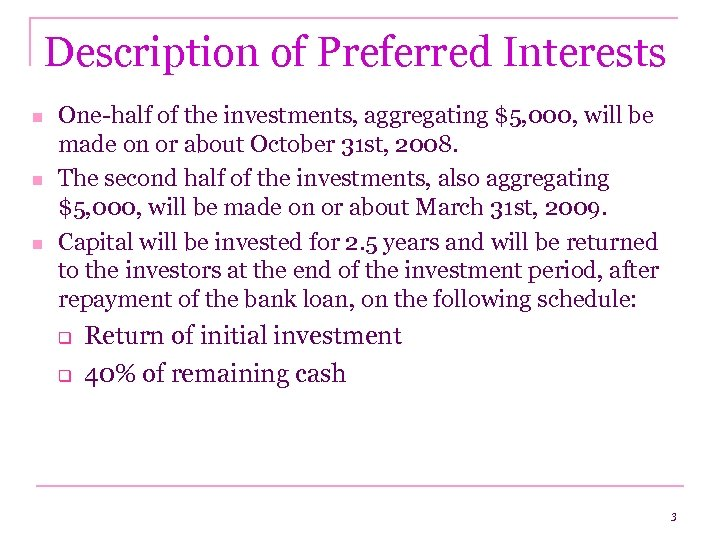 Description of Preferred Interests n n n One-half of the investments, aggregating $5, 000,