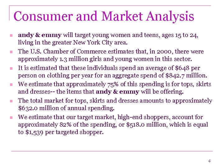Consumer and Market Analysis n n n andy & emmy will target young women