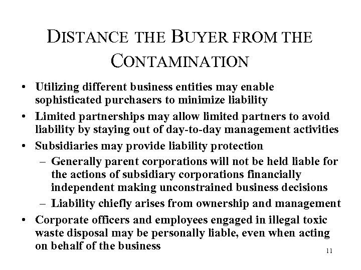 DISTANCE THE BUYER FROM THE CONTAMINATION • Utilizing different business entities may enable sophisticated