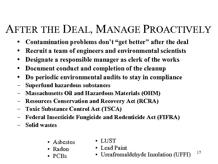 "AFTER THE DEAL, MANAGE PROACTIVELY • • • Contamination problems don't ""get better"" after"