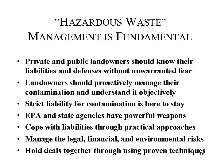 """HAZARDOUS WASTE"" MANAGEMENT IS FUNDAMENTAL • Private and public landowners should know their liabilities"