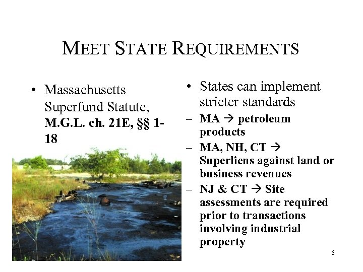 MEET STATE REQUIREMENTS • Massachusetts Superfund Statute, M. G. L. ch. 21 E, §§