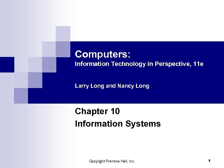 Computers: Information Technology in Perspective, 11 e Larry Long and Nancy Long Chapter 10