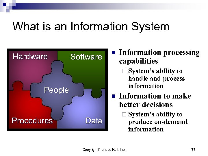 What is an Information System Hardware Software n Information processing capabilities ¨ System's ability
