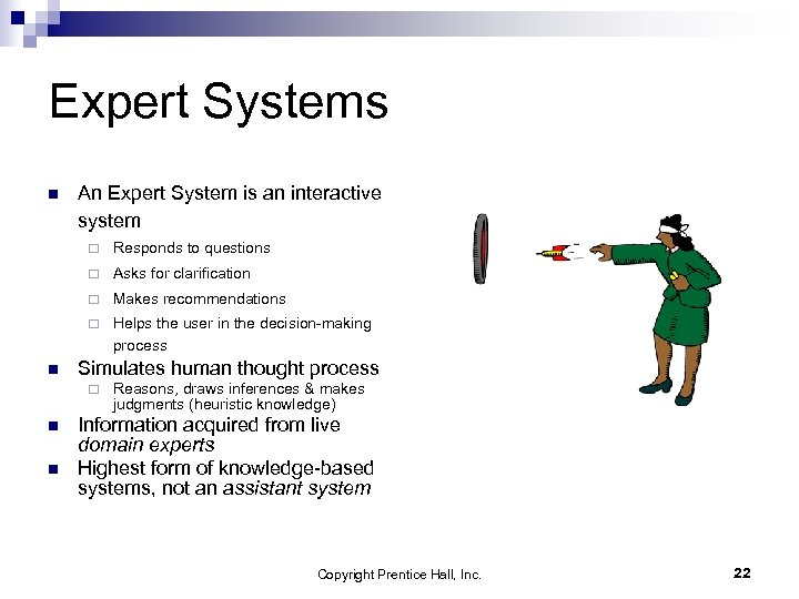 Expert Systems n An Expert System is an interactive system ¨ ¨ Asks for