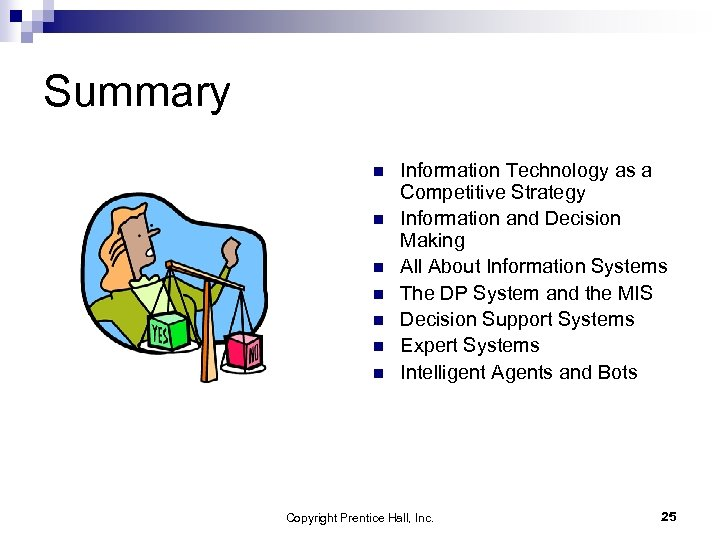 Summary n n n n Information Technology as a Competitive Strategy Information and Decision