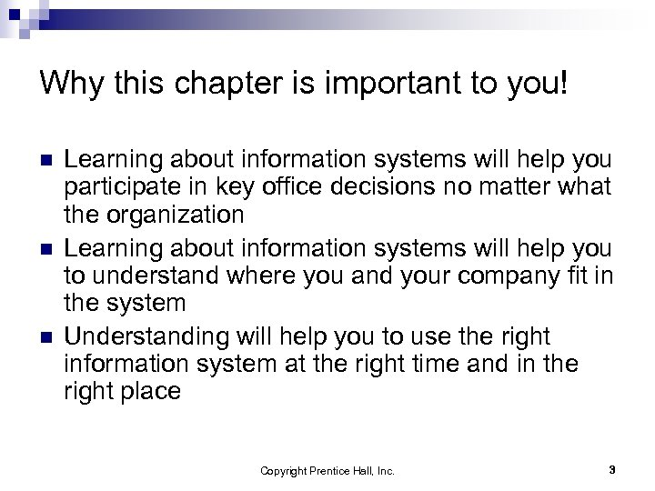 Why this chapter is important to you! n n n Learning about information systems