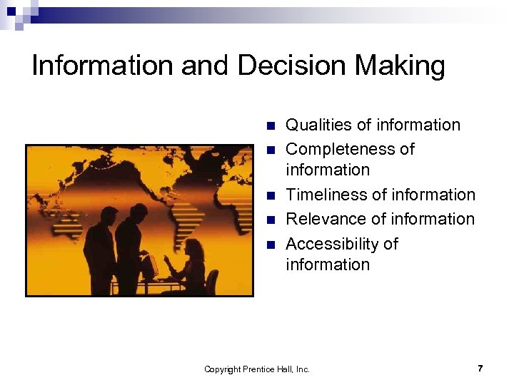 Information and Decision Making n n n Qualities of information Completeness of information Timeliness