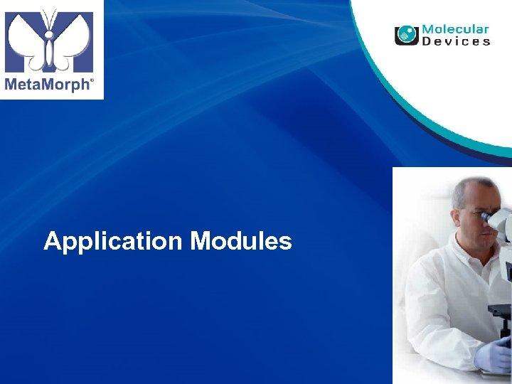 Application Modules