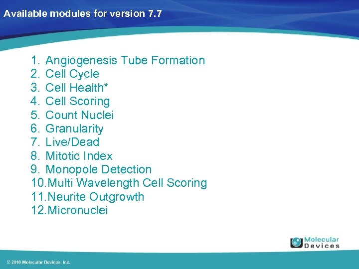 Available modules for version 7. 7 1. Angiogenesis Tube Formation 2. Cell Cycle 3.