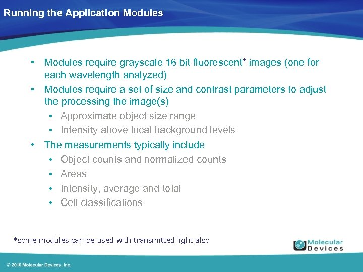 Running the Application Modules • Modules require grayscale 16 bit fluorescent* images (one for