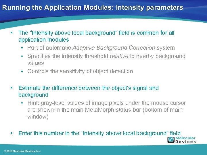 """Running the Application Modules: intensity parameters • The """"Intensity above local background"""" field is"""