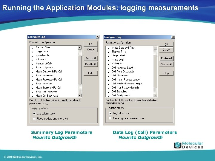 Running the Application Modules: logging measurements Summary Log Parameters Neurite Outgrowth Data Log (Cell)