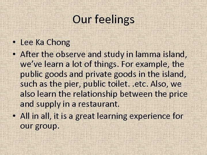 Our feelings • Lee Ka Chong • After the observe and study in lamma