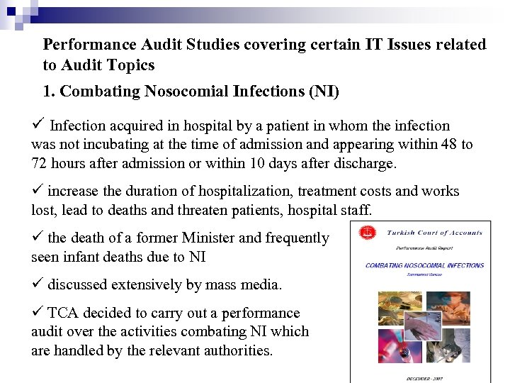 Performance Audit Studies covering certain IT Issues related to Audit Topics 1. Combating Nosocomial
