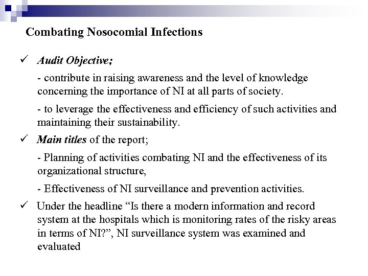 Combating Nosocomial Infections Audit Objective; - contribute in raising awareness and the level of