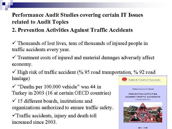 Performance Audit Studies covering certain IT Issues related to Audit Topics 2. Prevention Activities