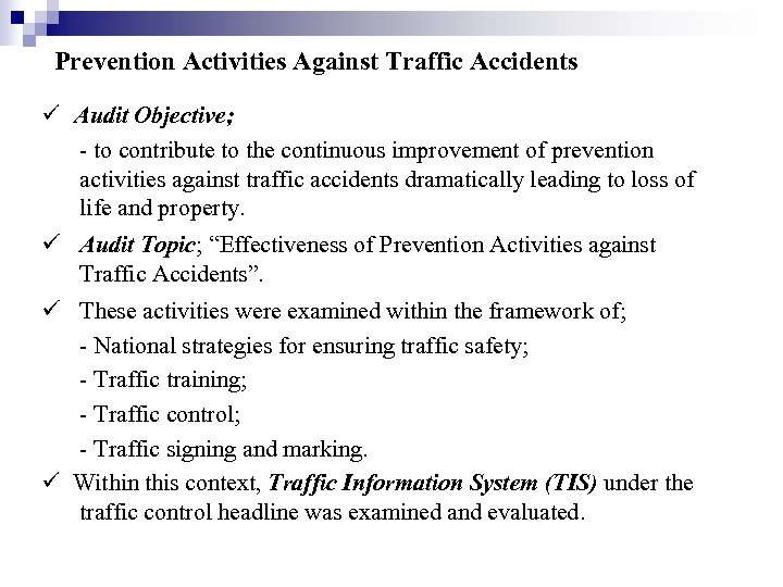 Prevention Activities Against Traffic Accidents Audit Objective; - to contribute to the continuous improvement