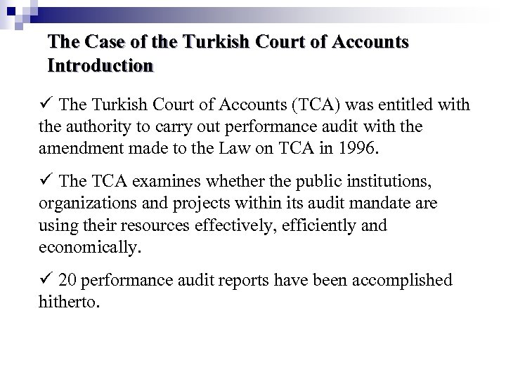 The Case of the Turkish Court of Accounts Introduction The Turkish Court of Accounts