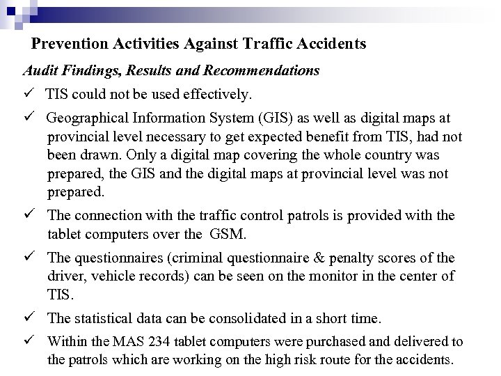 Prevention Activities Against Traffic Accidents Audit Findings, Results and Recommendations TIS could not be