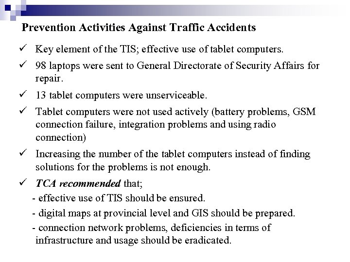 Prevention Activities Against Traffic Accidents Key element of the TIS; effective use of tablet