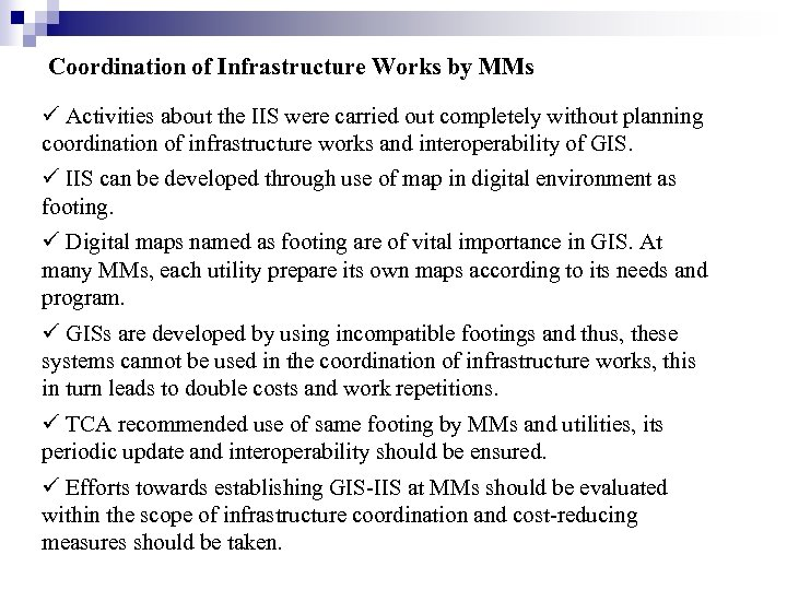 Coordination of Infrastructure Works by MMs Activities about the IIS were carried out completely