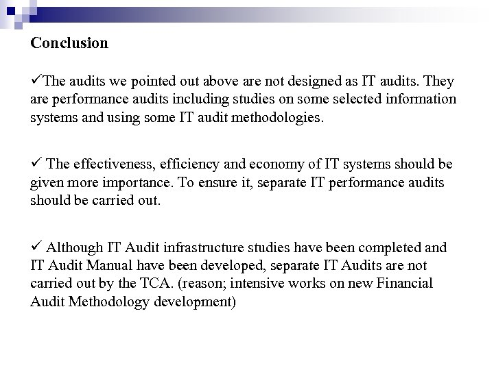Conclusion The audits we pointed out above are not designed as IT audits. They