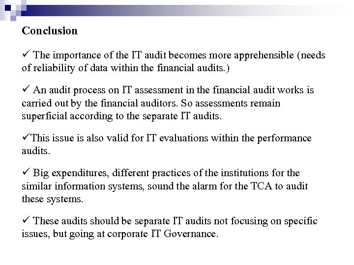 Conclusion The importance of the IT audit becomes more apprehensible (needs of reliability of
