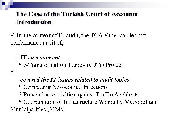 The Case of the Turkish Court of Accounts Introduction In the context of IT