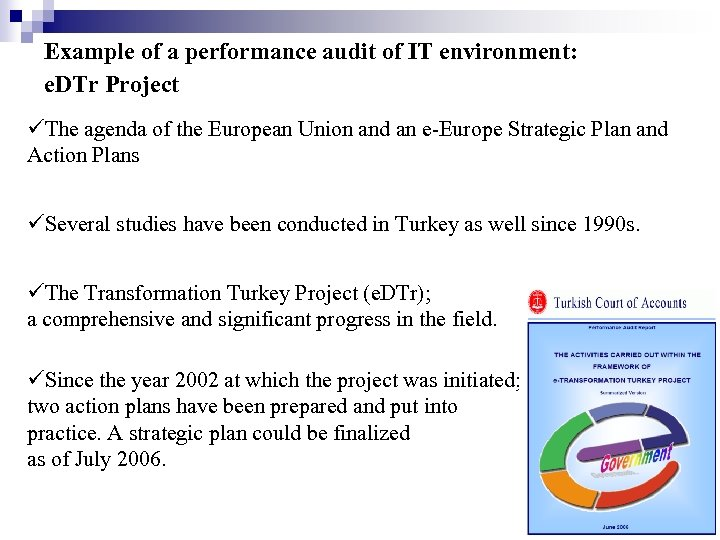 Example of a performance audit of IT environment: e. DTr Project The agenda of