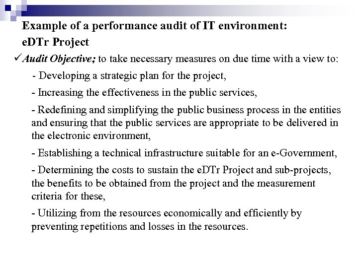 Example of a performance audit of IT environment: e. DTr Project Audit Objective; to