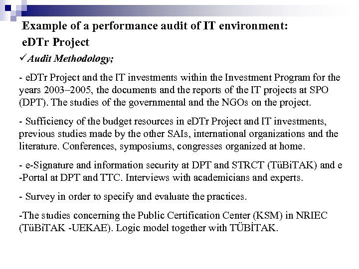 Example of a performance audit of IT environment: e. DTr Project Audit Methodology; -
