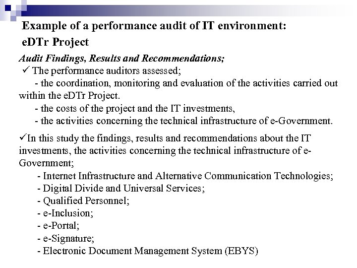 Example of a performance audit of IT environment: e. DTr Project Audit Findings, Results