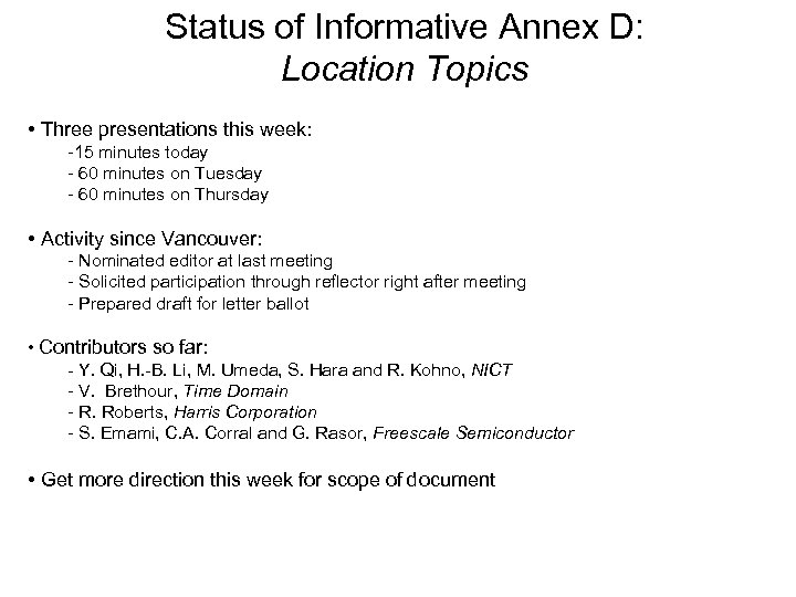 Status of Informative Annex D: Location Topics • Three presentations this week: -15 minutes