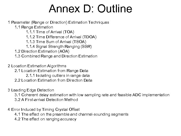 Annex D: Outline 1 Parameter (Range or Direction) Estimation Techniques 1. 1 Range Estimation