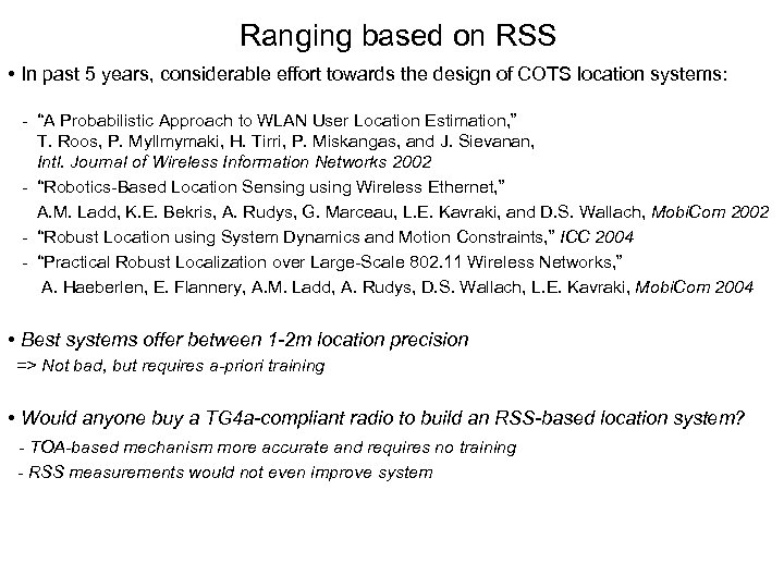 Ranging based on RSS • In past 5 years, considerable effort towards the design