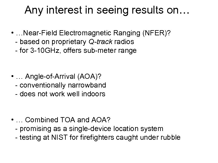 Any interest in seeing results on… • …Near-Field Electromagnetic Ranging (NFER)? - based on