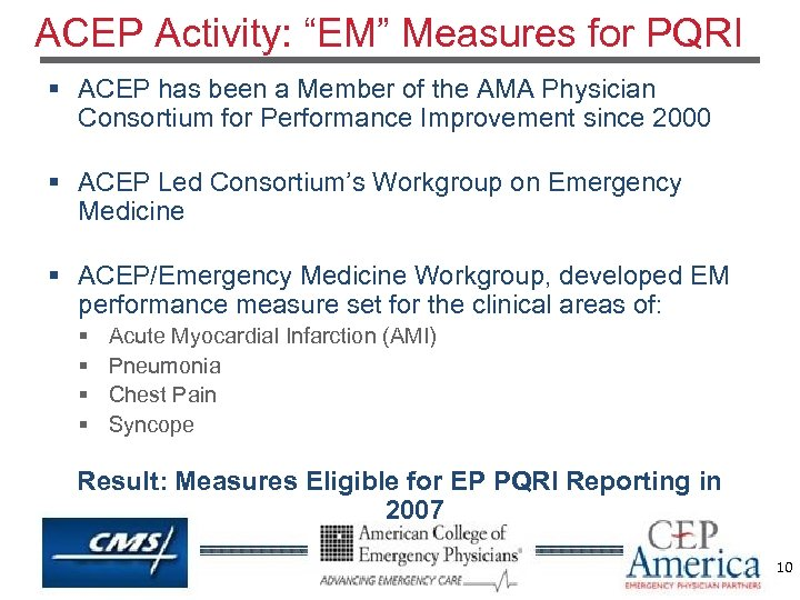 "ACEP Activity: ""EM"" Measures for PQRI § ACEP has been a Member of the"