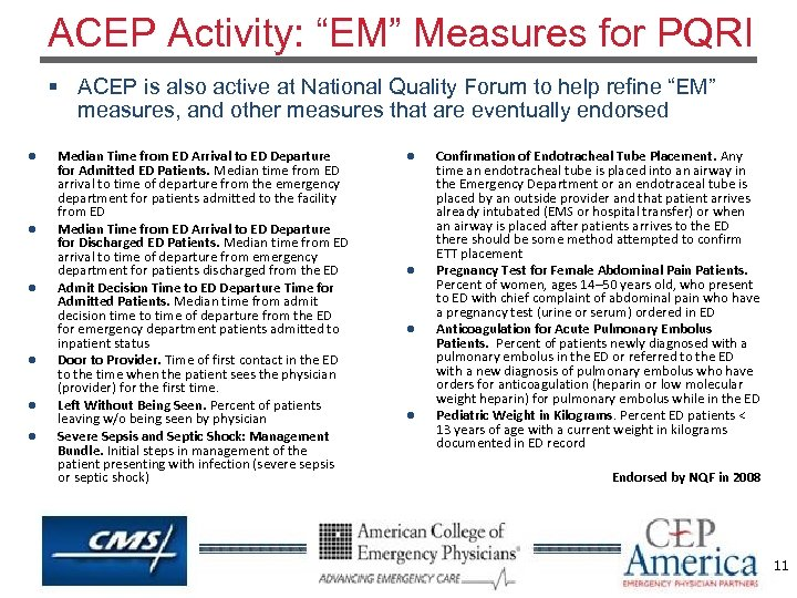 "ACEP Activity: ""EM"" Measures for PQRI § ACEP is also active at National Quality"