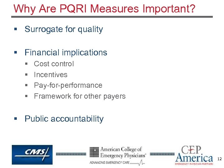 Why Are PQRI Measures Important? § Surrogate for quality § Financial implications § §