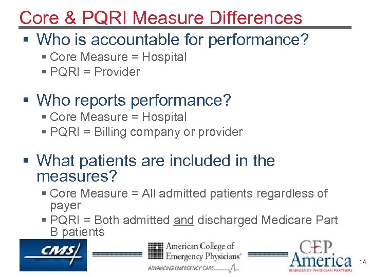 Core & PQRI Measure Differences § Who is accountable for performance? § Core Measure