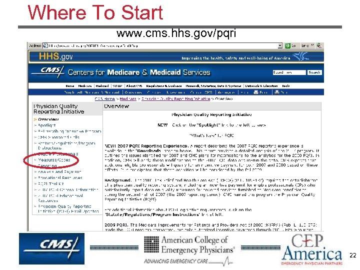 Where To Start www. cms. hhs. gov/pqri 22