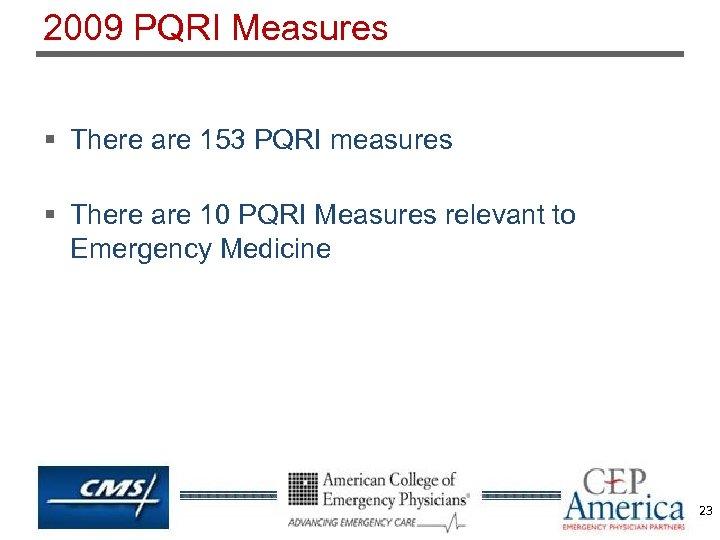 2009 PQRI Measures § There are 153 PQRI measures § There are 10 PQRI
