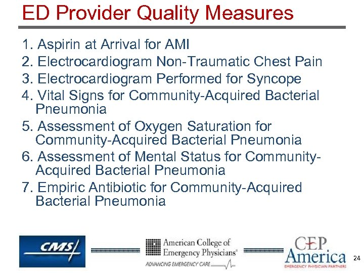 ED Provider Quality Measures 1. Aspirin at Arrival for AMI 2. Electrocardiogram Non-Traumatic Chest