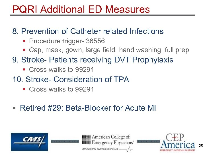 PQRI Additional ED Measures 8. Prevention of Catheter related Infections § Procedure trigger- 36556