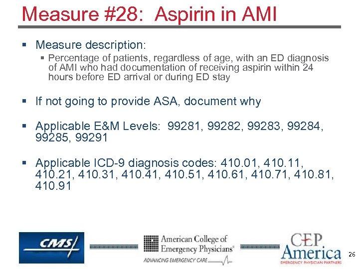 Measure #28: Aspirin in AMI § Measure description: § Percentage of patients, regardless of