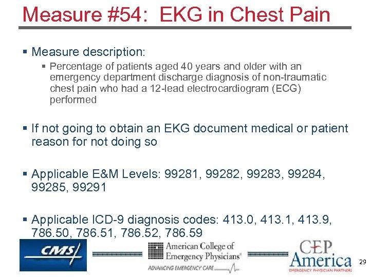 Measure #54: EKG in Chest Pain § Measure description: § Percentage of patients aged